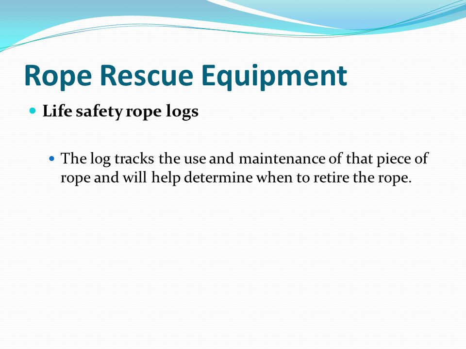 Rope Rescue Equipment Life safety rope logs
