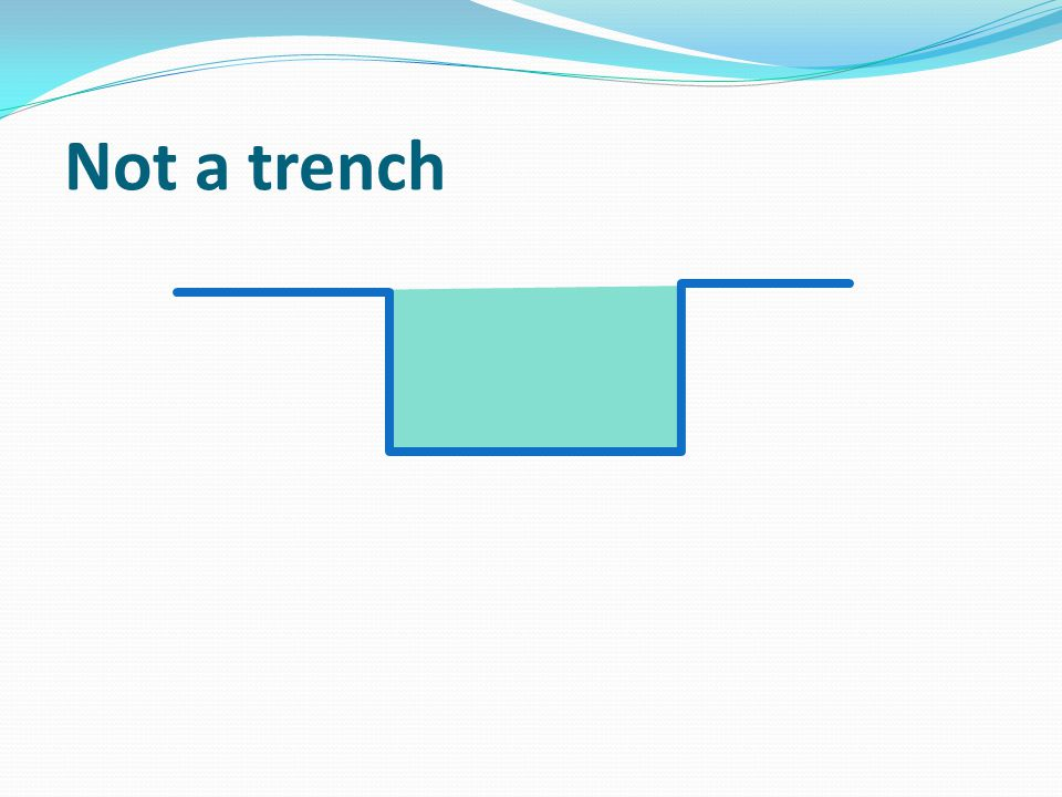 Not a trench