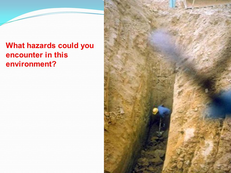 What hazards could you encounter in this environment