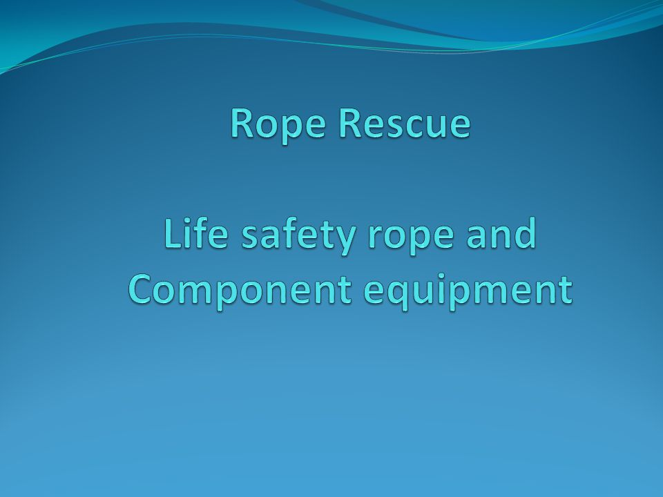 Rope Rescue Life safety rope and Component equipment