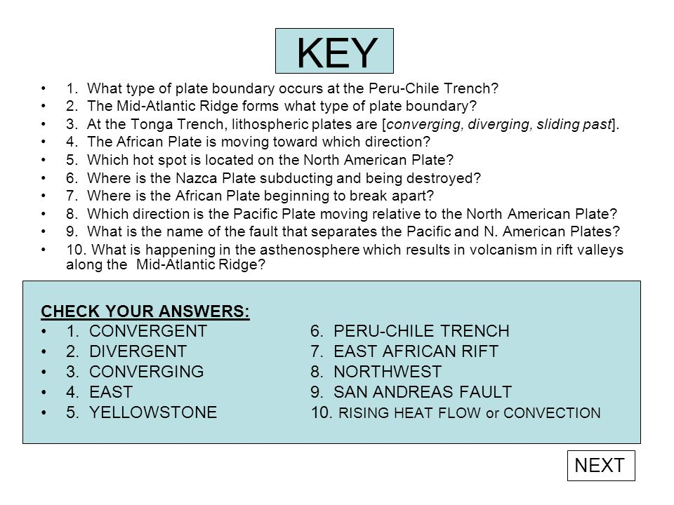 KEY NEXT CHECK YOUR ANSWERS: 1. CONVERGENT 6. PERU-CHILE TRENCH