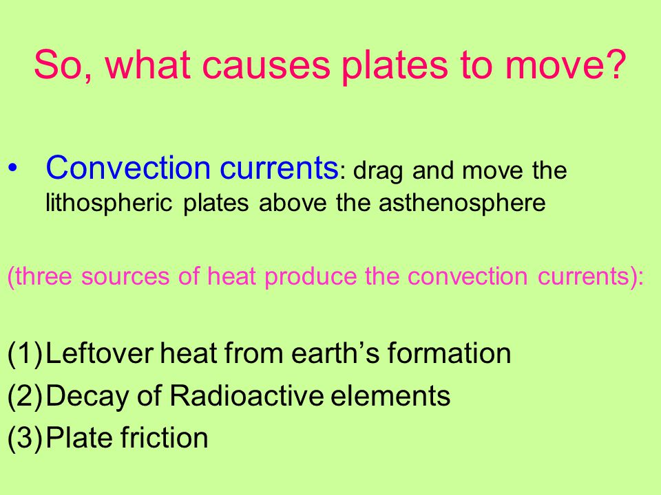 So, what causes plates to move