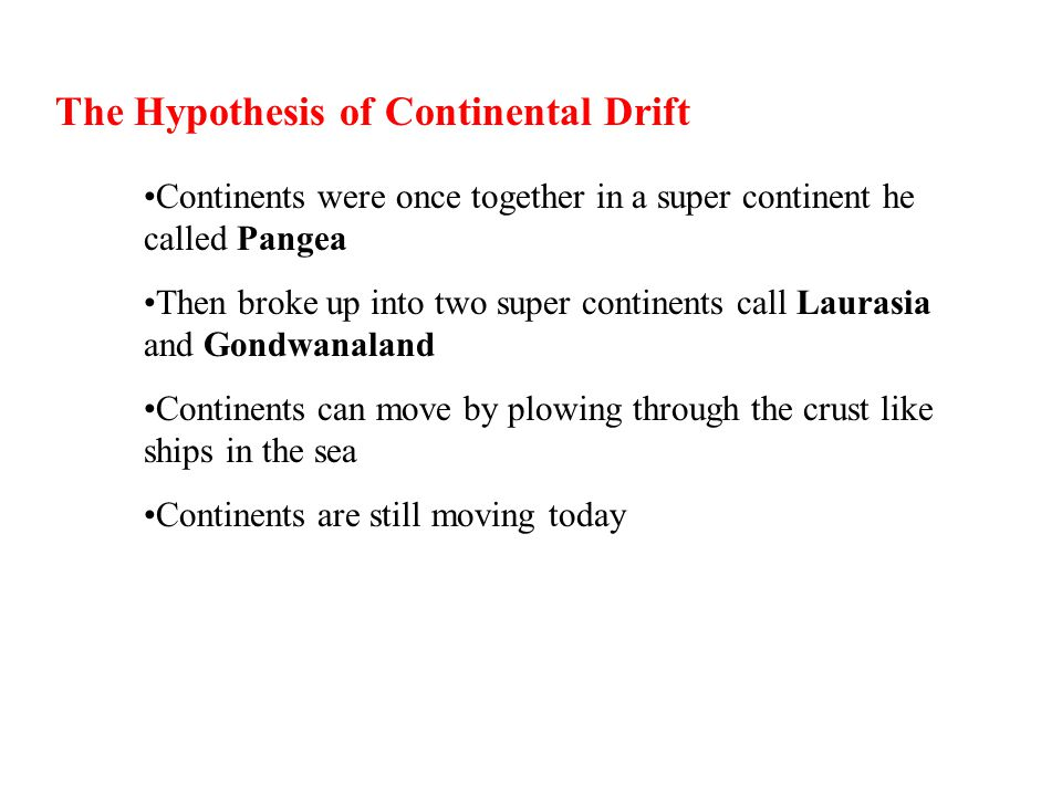 The Hypothesis of Continental Drift