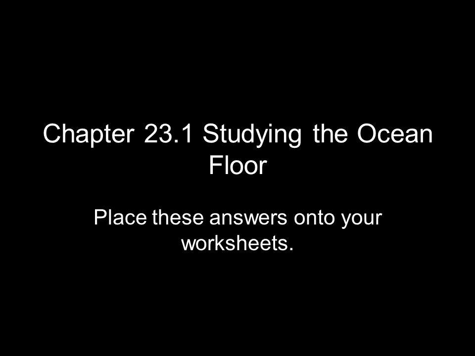 Chapter 231 Studying The Ocean Floor Ppt Video Online Download