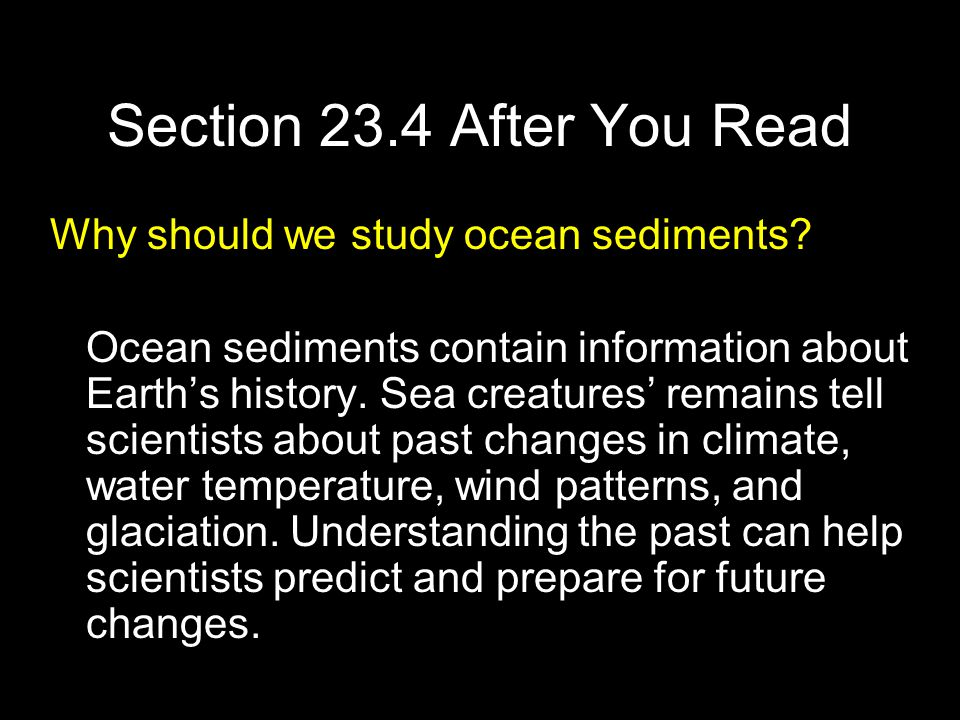 Section 23.4 After You Read Why should we study ocean sediments