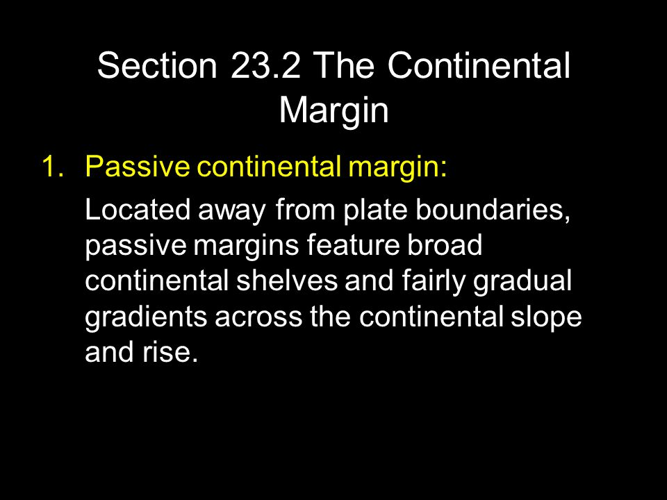 Section 23.2 The Continental Margin