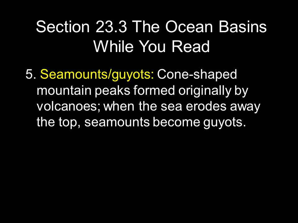 Section 23.3 The Ocean Basins While You Read