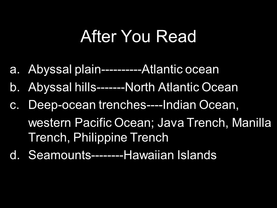 After You Read Abyssal plain----------Atlantic ocean