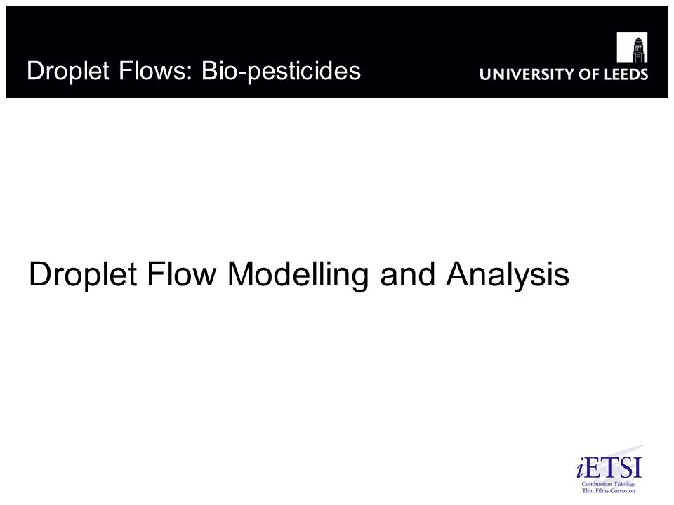 Droplet Flows: Bio-pesticides
