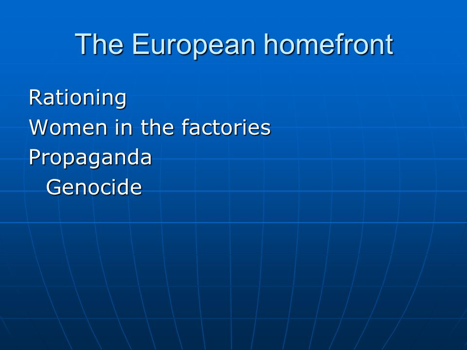 The European homefront
