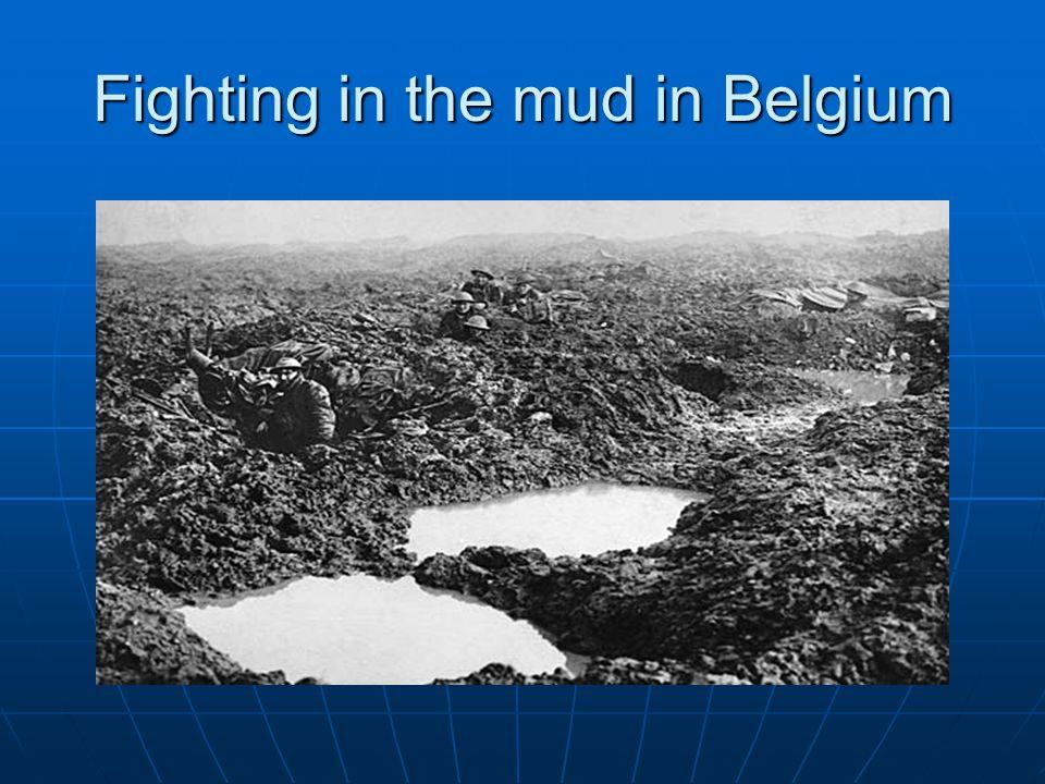 Fighting in the mud in Belgium