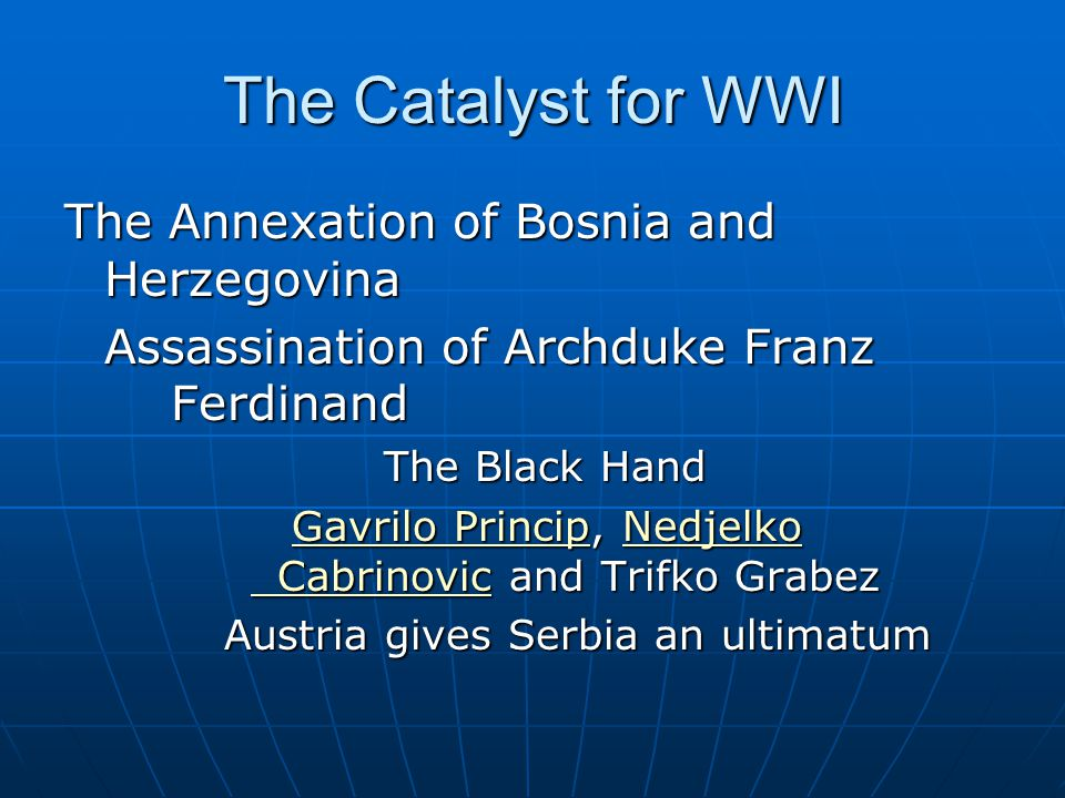 The Catalyst for WWI The Annexation of Bosnia and Herzegovina