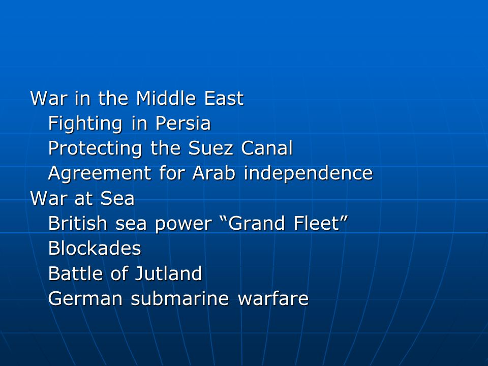 War in the Middle East Fighting in Persia. Protecting the Suez Canal. Agreement for Arab independence.