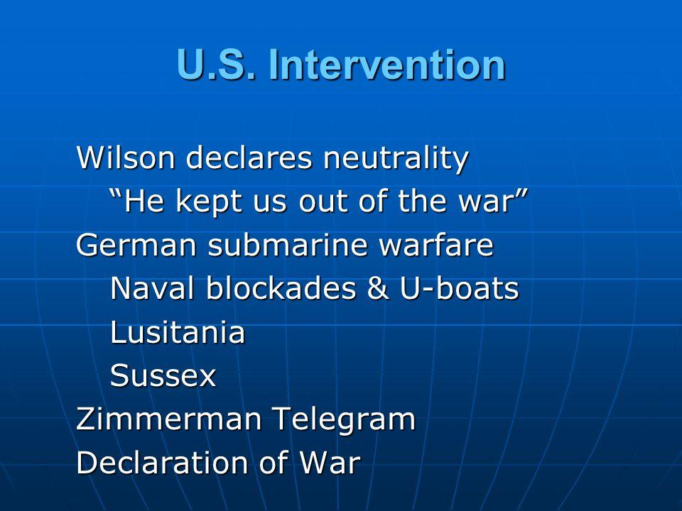U.S. Intervention Wilson declares neutrality
