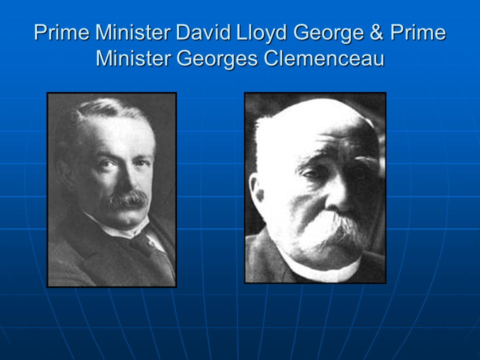 Prime Minister David Lloyd George & Prime Minister Georges Clemenceau