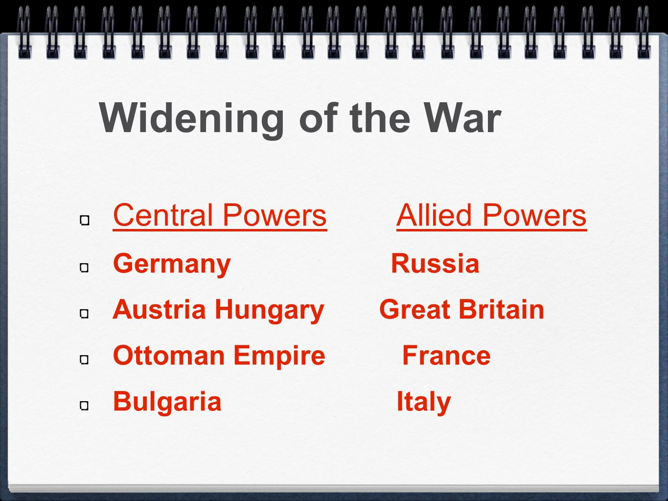 Widening of the War Central Powers Allied Powers Germany Russia