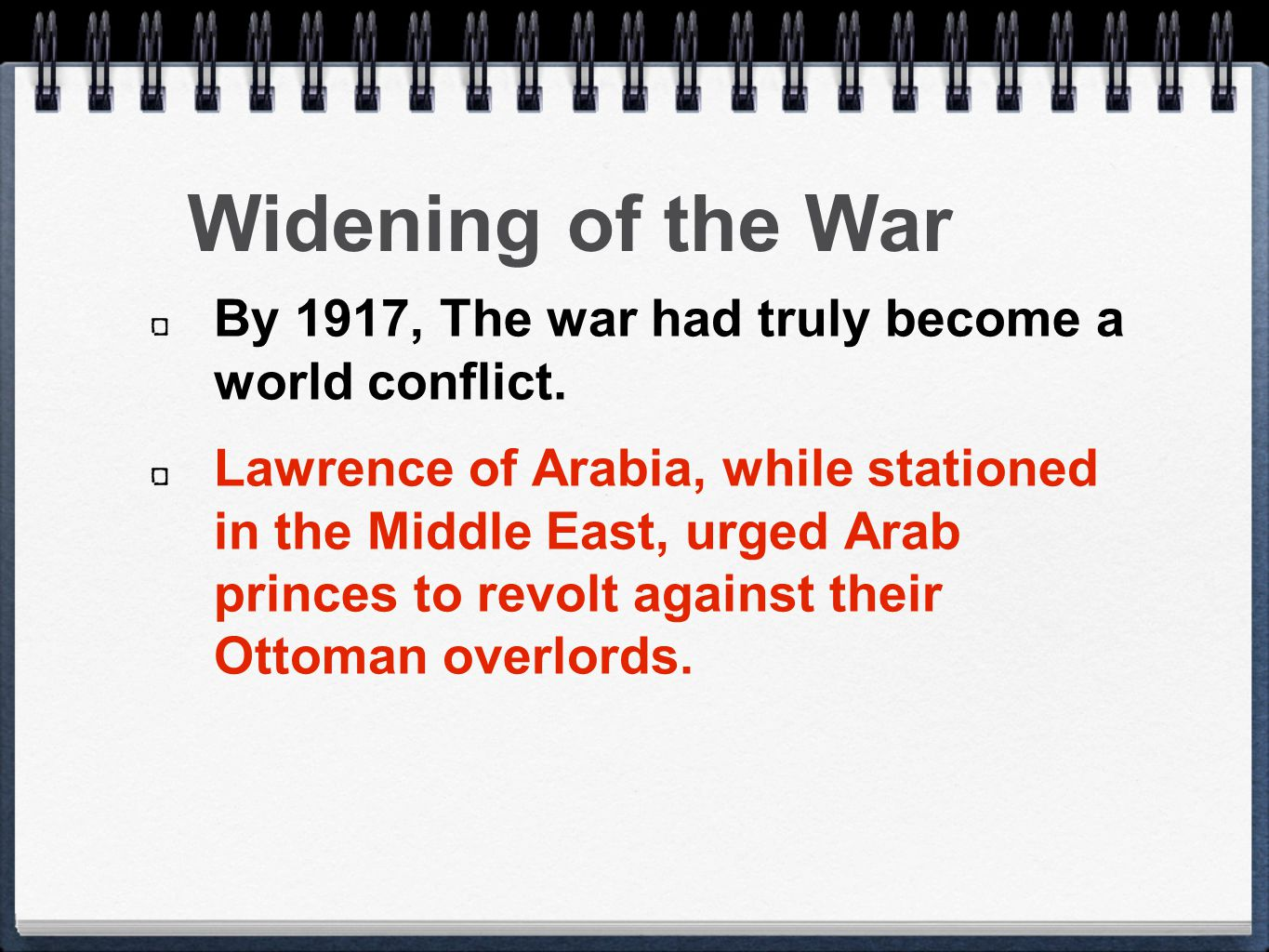 By 1917, The war had truly become a world conflict.