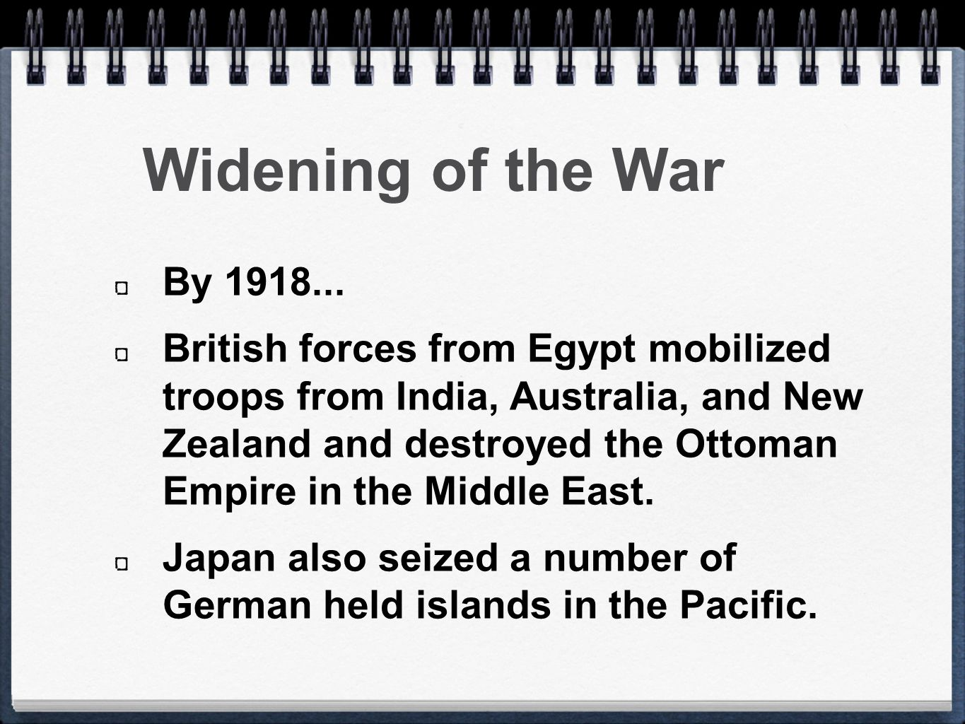 Widening of the War By 1918...