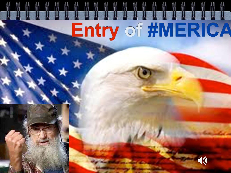 Entry of #MERICA