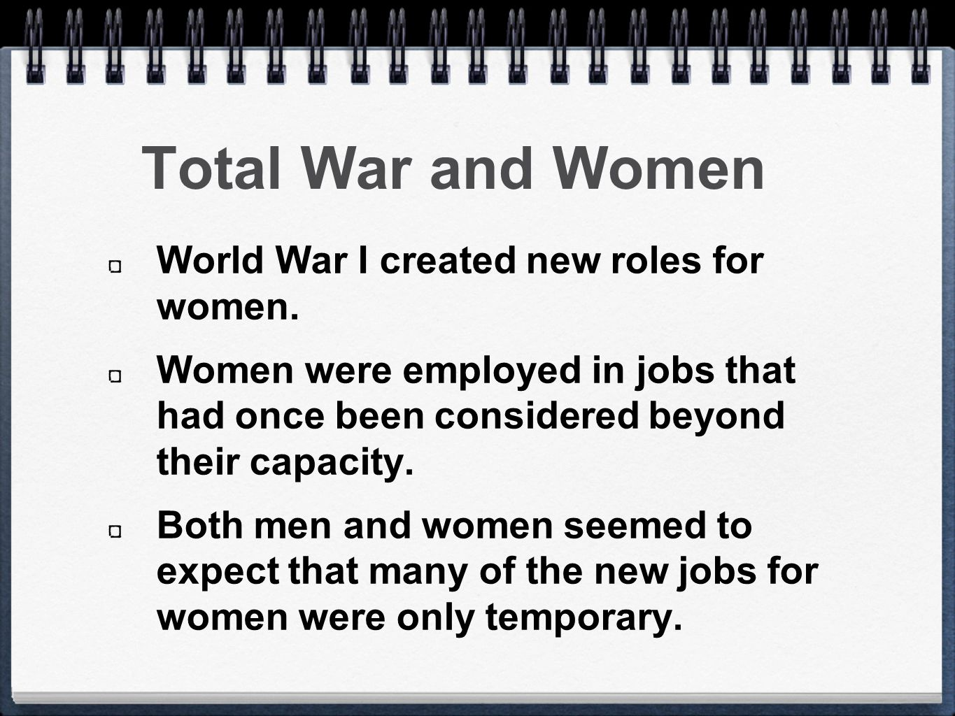 Total War and Women World War I created new roles for women.