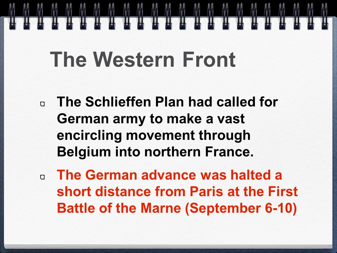 The Western Front The Schlieffen Plan had called for German army to make a vast encircling movement through Belgium into northern France.