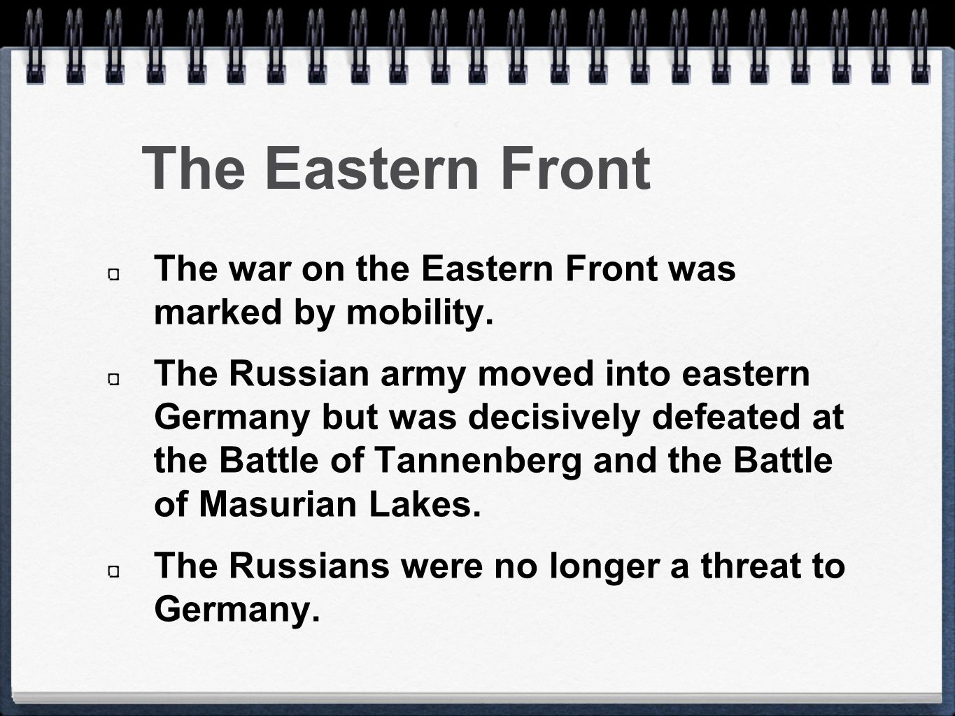 The Eastern Front The war on the Eastern Front was marked by mobility.
