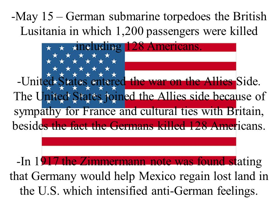 -May 15 – German submarine torpedoes the British Lusitania in which 1,200 passengers were killed including 128 Americans.