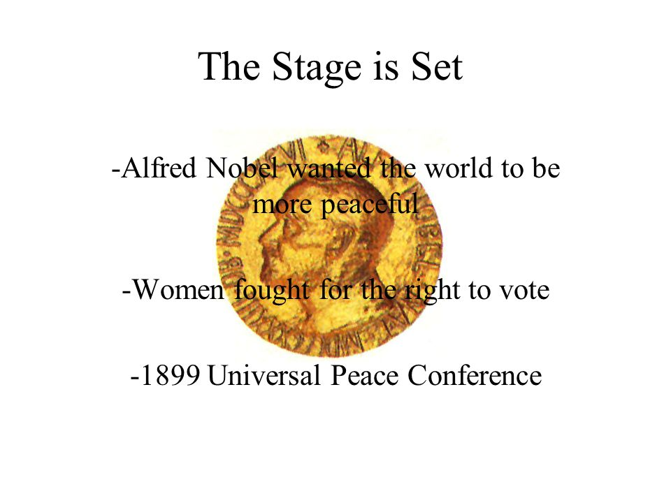 The Stage is Set -Alfred Nobel wanted the world to be more peaceful