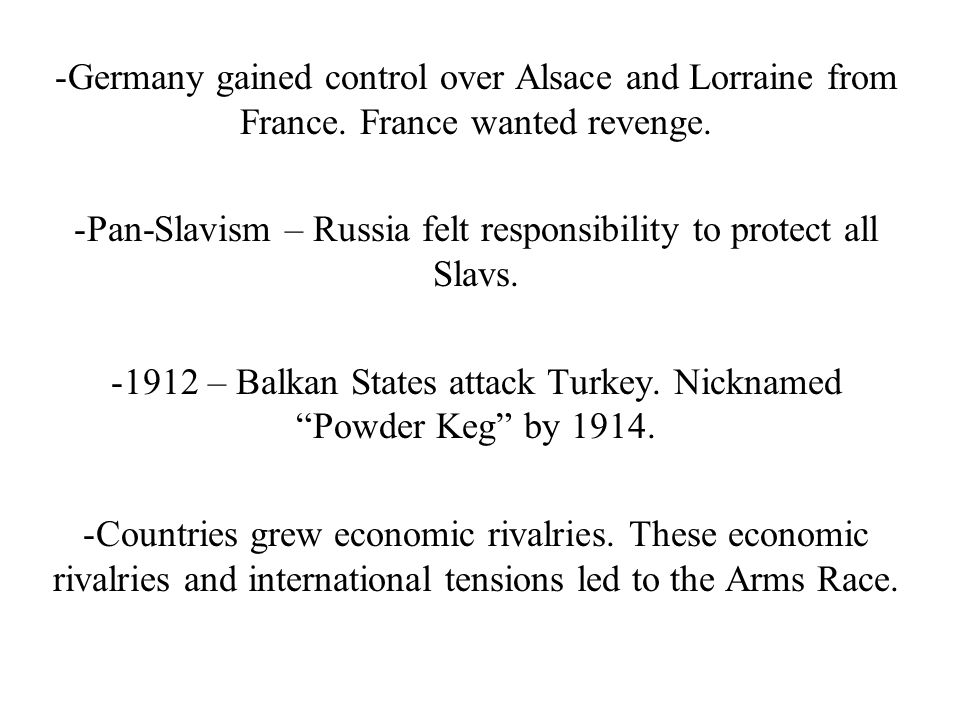 Pan-Slavism – Russia felt responsibility to protect all Slavs.