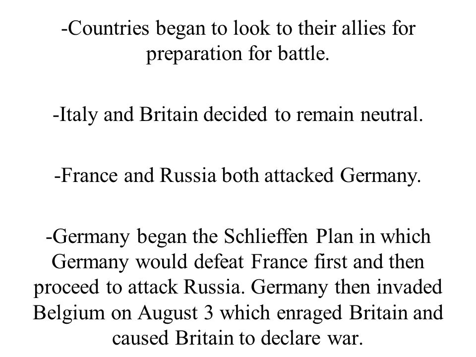 -Countries began to look to their allies for preparation for battle.