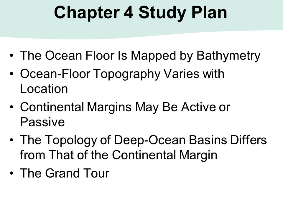 Chapter 4 Study Plan The Ocean Floor Is Mapped by Bathymetry