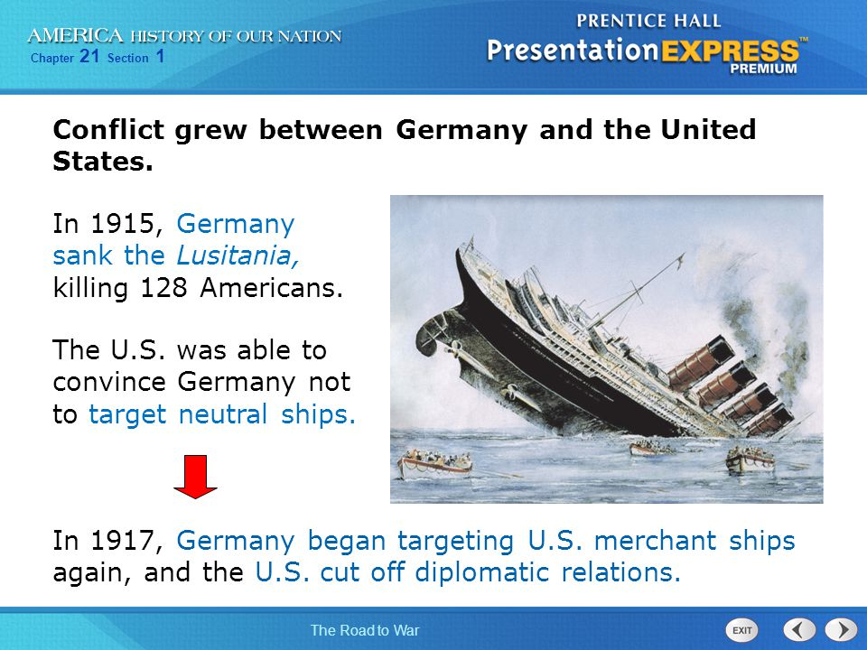 Conflict grew between Germany and the United States.