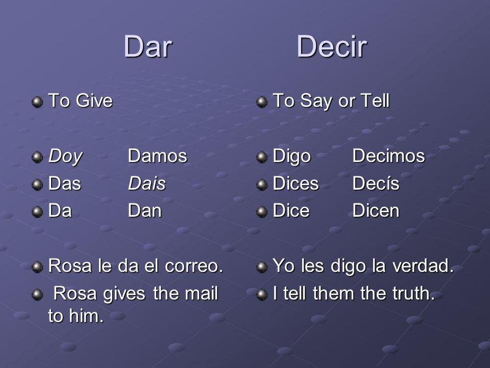 Dar Decir To Give Doy Damos Das Dais Da Dan Rosa le da el correo.