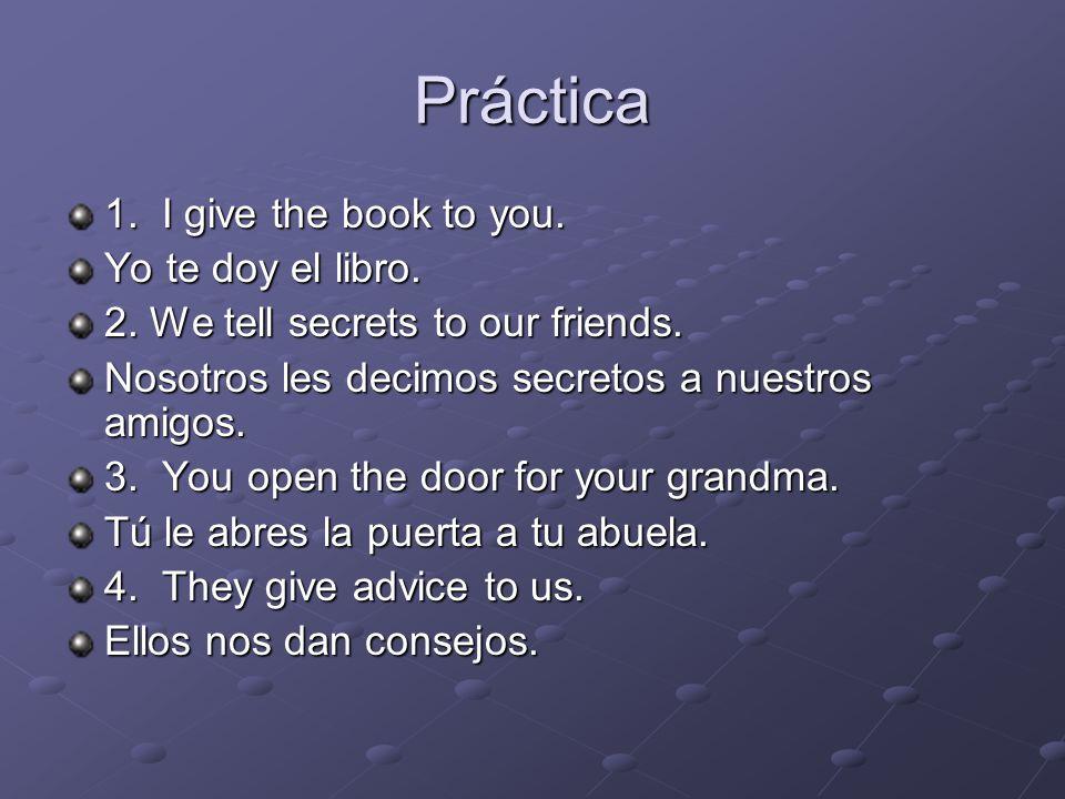 Práctica 1. I give the book to you. Yo te doy el libro.