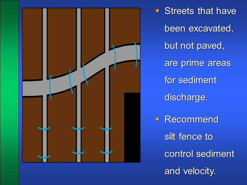 Streets that have been excavated, but not paved, are prime areas for sediment discharge.