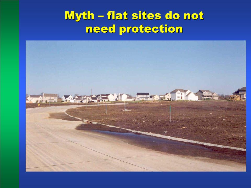 Myth – flat sites do not need protection