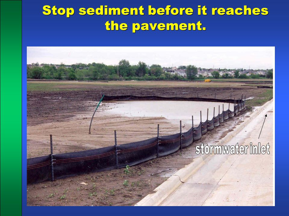 Stop sediment before it reaches the pavement.