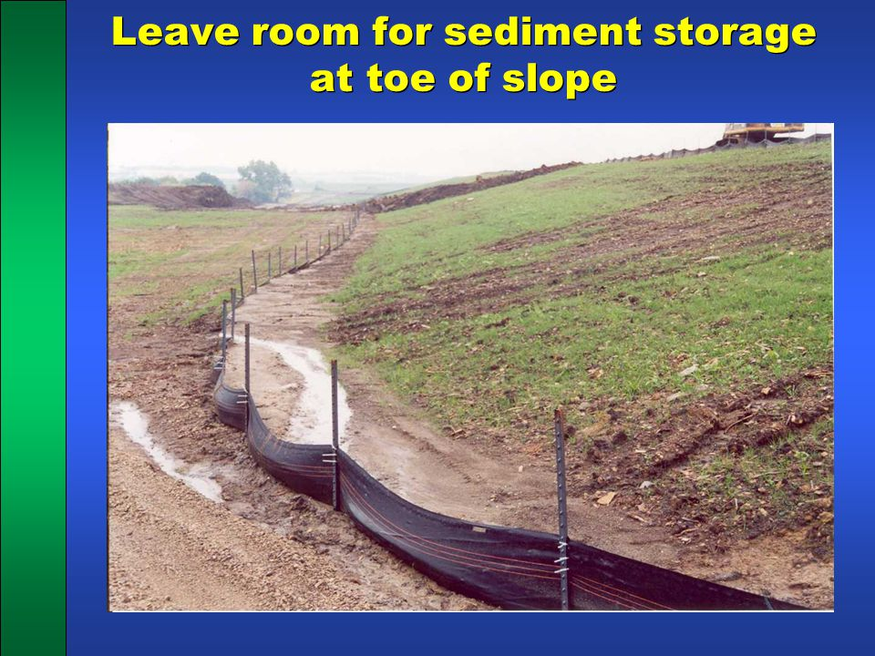 Leave room for sediment storage at toe of slope