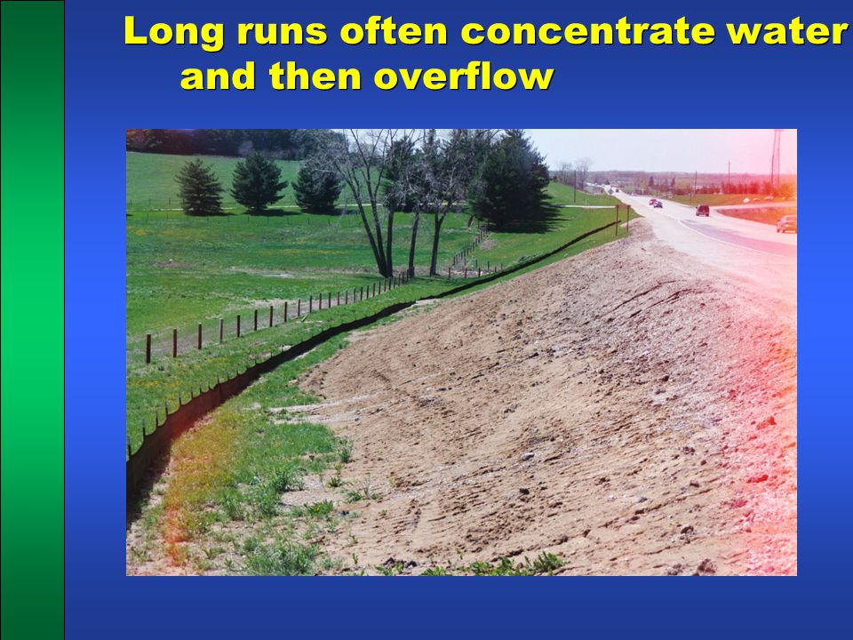 Long runs often concentrate water and then overflow