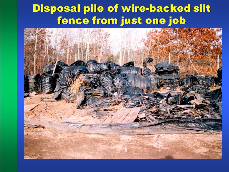 Disposal pile of wire-backed silt fence from just one job