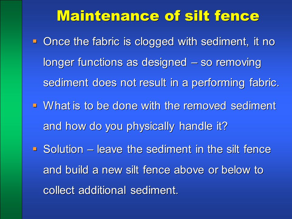 Maintenance of silt fence