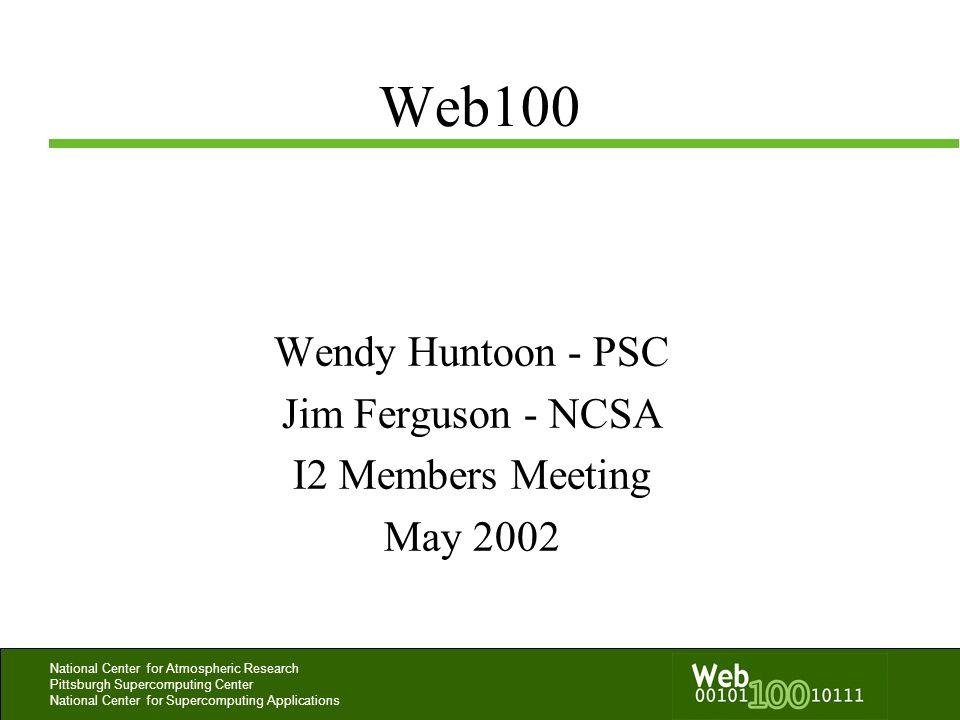 Wendy Huntoon - PSC Jim Ferguson - NCSA I2 Members Meeting May 2002