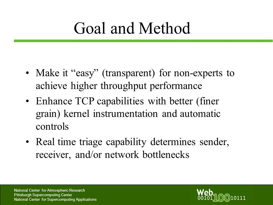 Goal and MethodMake it easy (transparent) for non-experts to achieve higher throughput performance.