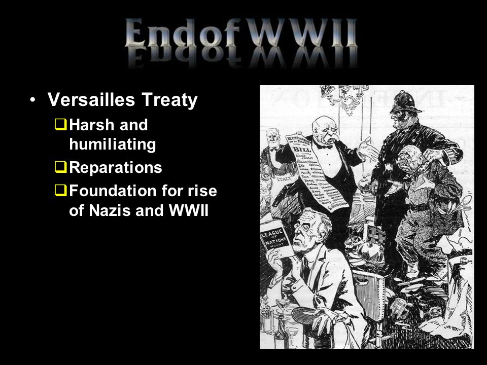 Versailles Treaty Harsh and humiliating Reparations