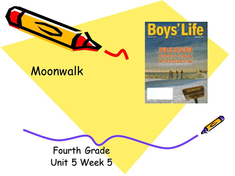 Moonwalk Fourth Grade Unit 5 Week 5