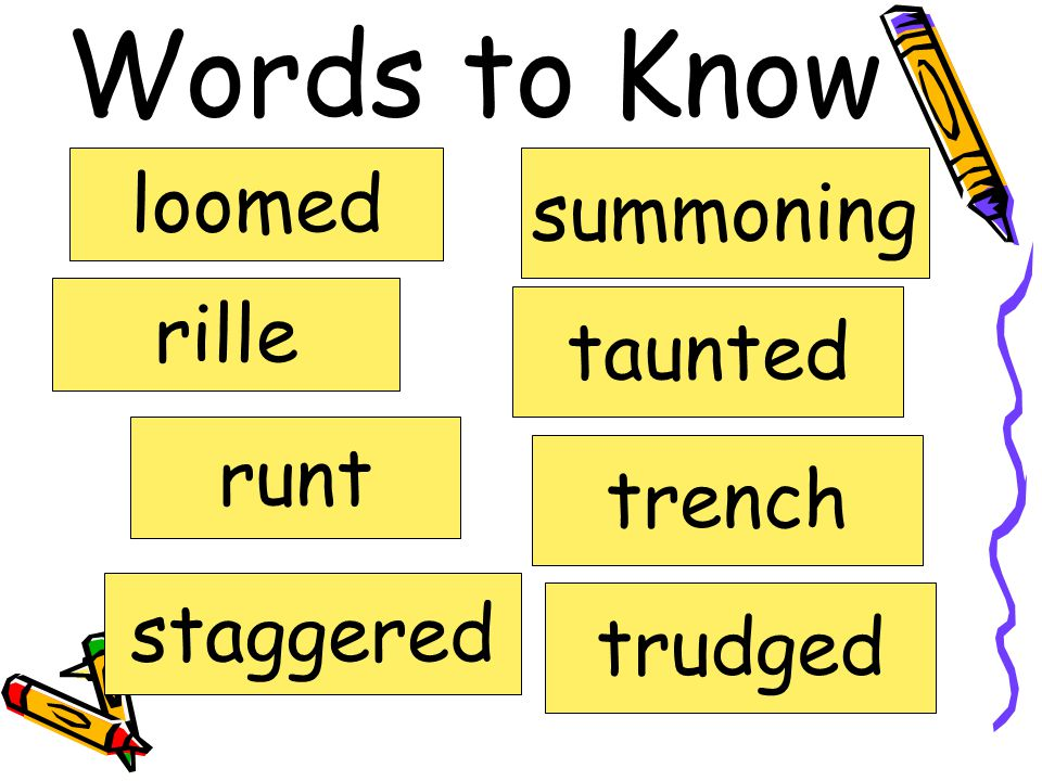 Words to Know loomed summoning rille taunted runt trench staggered