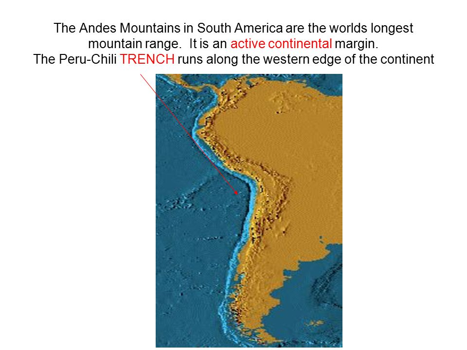 The Andes Mountains in South America are the worlds longest mountain range.