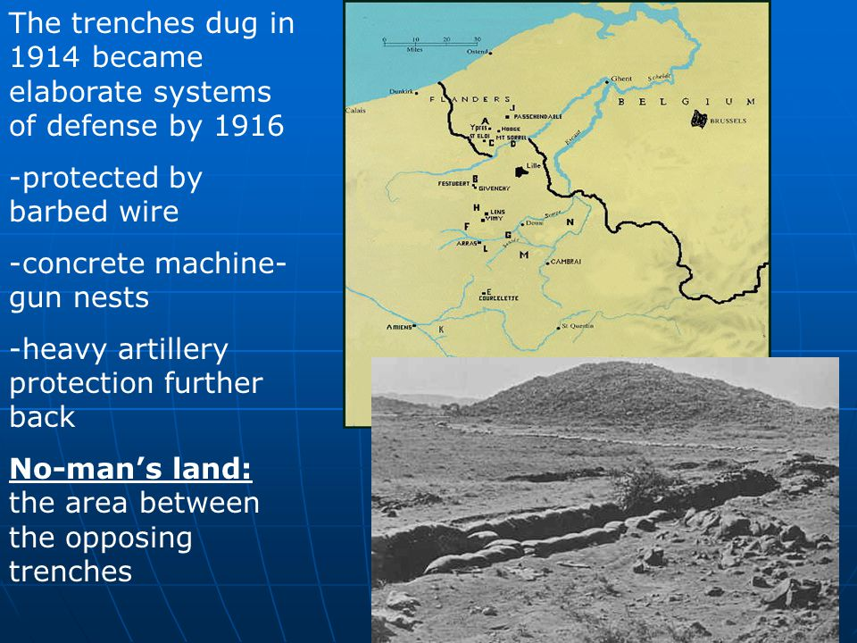 The trenches dug in 1914 became elaborate systems of defense by 1916