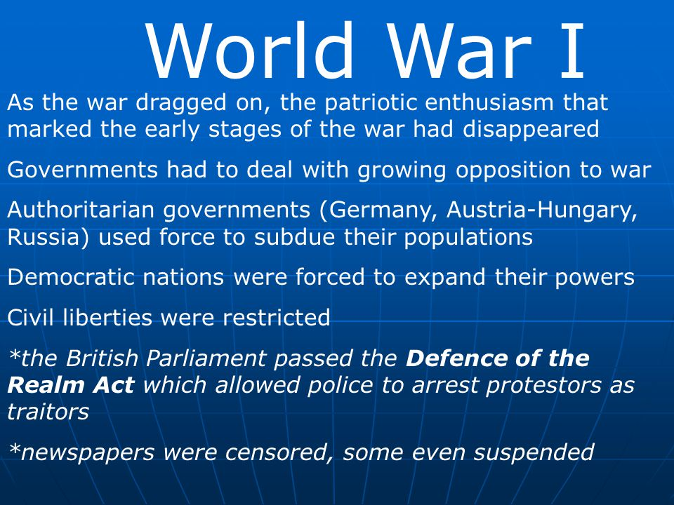 World War I As the war dragged on, the patriotic enthusiasm that marked the early stages of the war had disappeared.