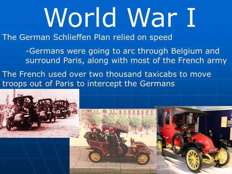 World War I The German Schlieffen Plan relied on speed